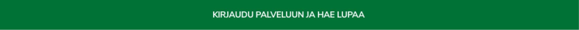 Hae lupaa Oma riista -palvelussa. Painamalla tätä siirryt osoitteeseen oma.riista.fi